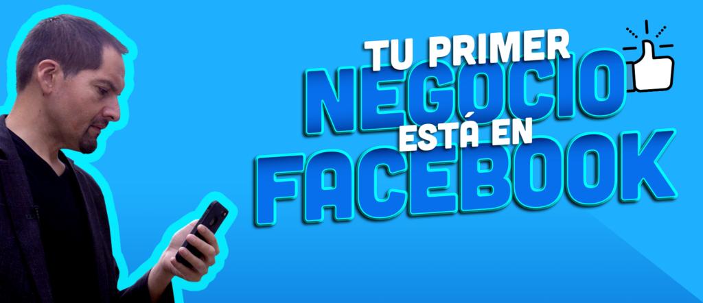 Tu primer negocio está en Facebook