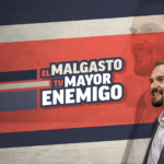 El malgasto tu mayor enemigo