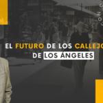 El futuro de los callejones de Los Ángeles